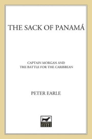 The Sack of Panamá - Captain Morgan and the Battle for the Caribbean ebook by Peter Earle