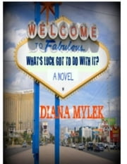 What's Luck Got to do With it? ebook by Diana Mylek