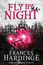 Fly By Night ebook by Frances Hardinge