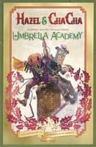 Umbrella Academy - Hazel et Cha Cha ebook by Gerard Way, Scott Allie, Tommy Lee Edwards