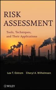 Risk Assessment - Tools, Techniques, and Their Applications ebook by Lee T. Ostrom,Cheryl A. Wilhelmsen