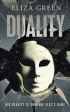 Duality - A Sci-Fi Mystery ebook by Eliza Green