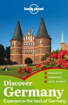 Lonely Planet Discover Germany ebook by Lonely Planet, Andrea Schulte-Peevers, Kerry Christiani,...