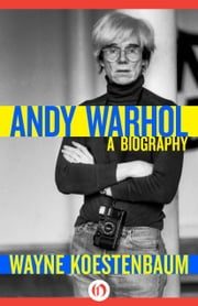 Andy Warhol - A Biography ebook by Wayne Koestenbaum