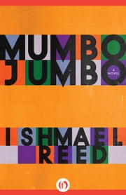 Mumbo Jumbo - A Novel ebook by Ishmael Reed