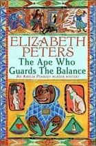 The Ape Who Guards the Balance ebook by Elizabeth Peters