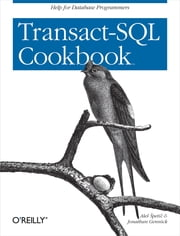 Transact-SQL Cookbook ebook by Ales Spetic,Jonathan Gennick