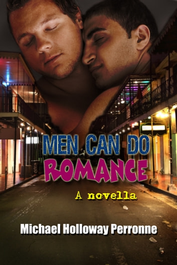 Men Can Do Romance A Novella Ebook By Michael Holloway Perronne