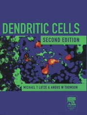 Dendritic Cells - Biology and Clinical Applications ebook by