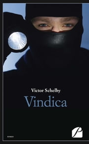 Vindica - Lorsque les masques tombent... ebook by Victor Schelby