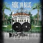 Fade to Blue - An Evan Horne Mystery audiobook by