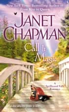 Call It Magic ebook by Janet Chapman