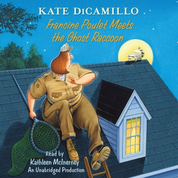 Francine Poulet Meets the Ghost Raccoon - Tales from Deckawoo Drive, Volume 2 audiobook by Kate DiCamillo