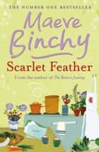 Scarlet Feather ebook by Maeve Binchy