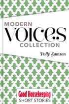 Polly Samson: Short Stories ebook by Polly Samson