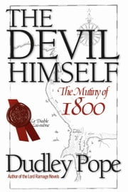 The Devil Himself - The Mutiny of 1800 ebook by Dudley Pope