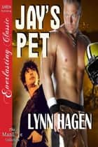 Jay's Pet ebook by Lynn Hagen