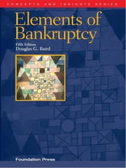 Baird's Elements of Bankruptcy, 5th (Concepts and Insights Series) ebook by Douglas Baird