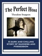 The Perfect Host ebook by Theodore Sturgeon
