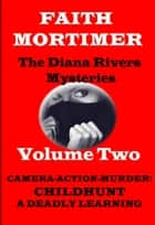 The Diana Rivers Mysteries - Volume Two ebook by Faith Mortimer