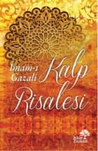 Kalp Risalesi ebook by İmam-ı Gazali