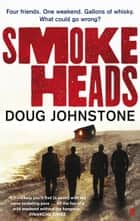 Smokeheads ebook by Doug Johnstone