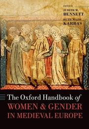 The Oxford Handbook of Women and Gender in Medieval Europe ebook by Judith M. Bennett,Ruth Mazo Karras