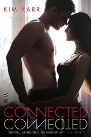 Connected - The Connections Series ebook by Kim Karr