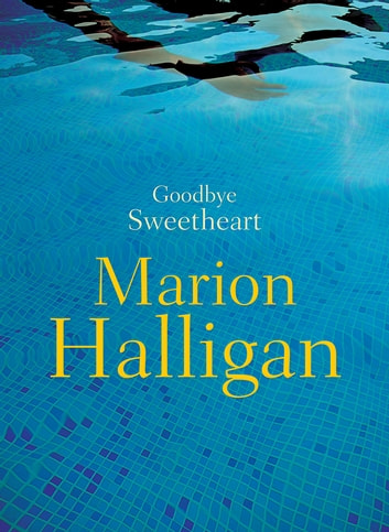 Goodbye Sweetheart ebook by Marion Halligan