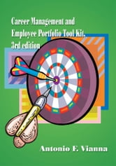 Career Management and Employee Portfolio Tool Kit - 3rd Edition ebook by Antonio F. Vianna