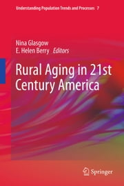 Rural Aging in 21st Century America ebook by J. V. Oh Edmund, E. Helen Berry, Nina Glasgow