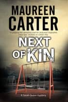 Next of Kin - A British police procedural ebook by Maureen Carter