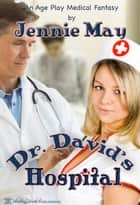 Dr. David's Hospital ebook by Jennie May