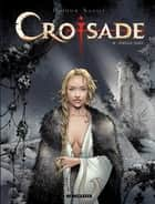 Croisade - tome 6 - Sybille, jadis eBook by Xavier, Jean Dufaux