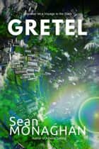 Gretel ebook by Sean Monaghan