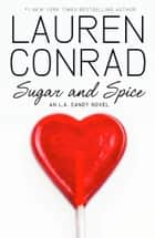 Sugar and Spice (LA Candy, Book 2) ebook by Lauren Conrad