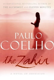 The Zahir - A Novel of Obsession ebook by Paulo Coelho
