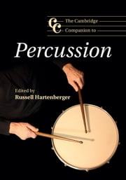 The Cambridge Companion to Percussion ebook by Russell Hartenberger