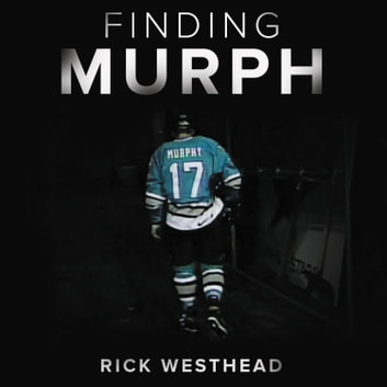 Finding Murph - How Joe Murphy Went From Winning a Championship to Living Homeless in the Bush audiobook by Rick Westhead