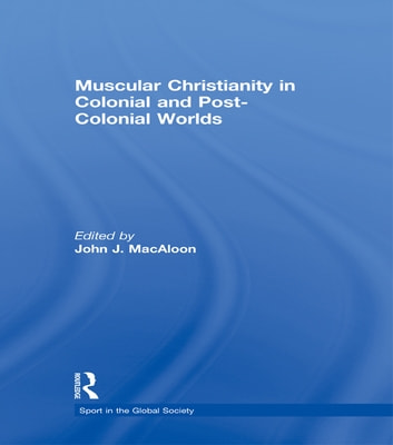 Muscular christianity and the colonial and post colonial world ebook muscular christianity and the colonial and post colonial world ebook by fandeluxe Choice Image
