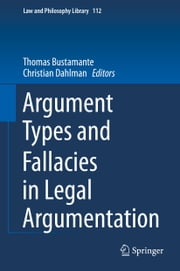 Argument Types and Fallacies in Legal Argumentation ebook by Thomas Bustamante,Christian Dahlman