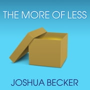The More of Less audiobook by Joshua Becker