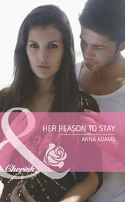 Her Reason To Stay (Mills & Boon Cherish) (Twins, Book 19) ebook by Anna Adams