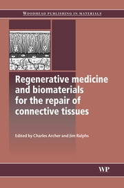 Regenerative Medicine and Biomaterials for the Repair of Connective Tissues ebook by Charles Archer,Jim Ralphs