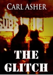 The Glitch ebook by Carl Asher