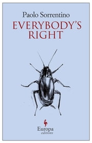Everybody's Right ebook by Paolo Sorrentino,Antony Shugaar