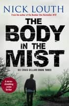 The Body in the Mist - A nerve-shredding crime thriller 電子書 by Nick Louth