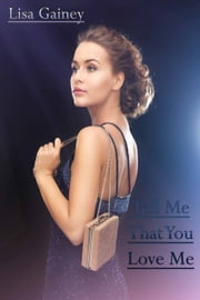 Tell Me That You Love Me ebook by Lisa Gainey