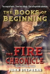 The Fire Chronicle ebook by John Stephens