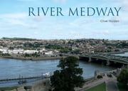 River Medway ebook by Clive Holden